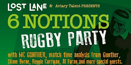6 Notions Rugby Party with Gunther and Special Guest tickets