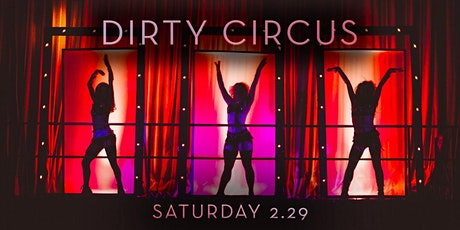Dirty Circus - Saturday Edition tickets