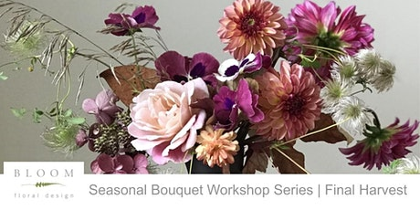 Seasonal Bouquet Workshop Series | Final Harvest tickets