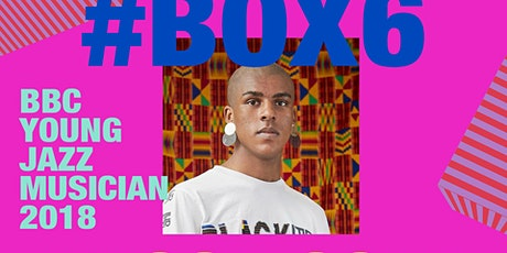 #BOX6 Xhosa Cole: BBC Young Jazz Musician of the Year 2018 tickets