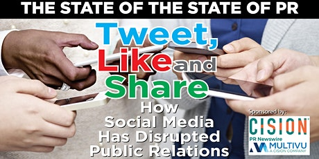 STATE OF THE STATE: Tweet, Like and Share:How Social Media Has Disrupted Public Relations tickets