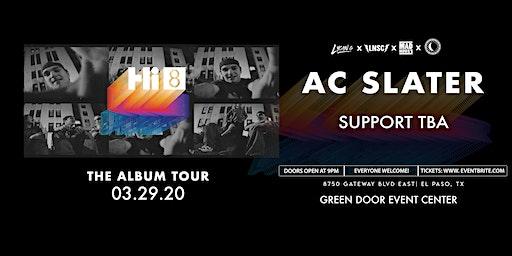 AC Slater: Hi8 The Album Tour // El Paso