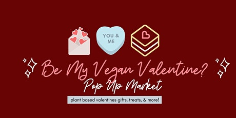 Be My Vegan Valentine: Toronto Pop-Up tickets