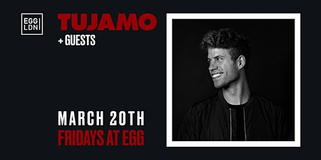 Fridays at EGG: Tujamo + Guests tickets