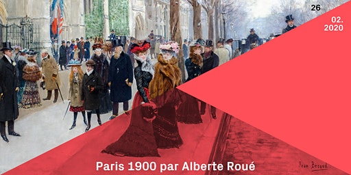 Conférence | Lezing : Paris 1900 - Alberte Roué