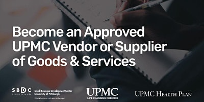Become an Approved UPMC Vendor or Supplier of Goods & Services