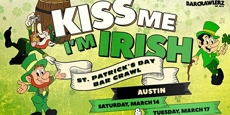 Kiss Me, I'm Irish: Austin St. Patrick's Day Bar Crawl (2 Days) tickets