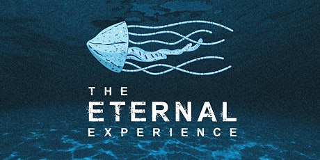 The Eternal Experience: Opening tickets