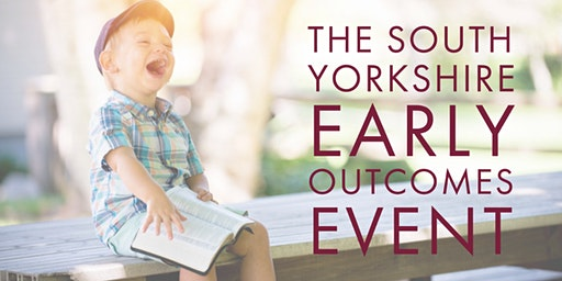 The South Yorkshire Early Outcomes Event