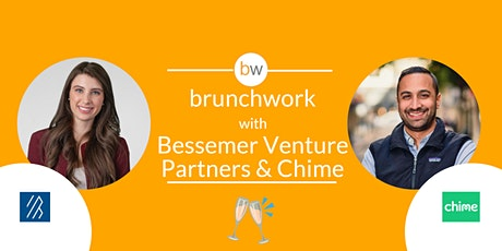 Bessemer Venture Partners & Chime: brunchwork After Hours tickets