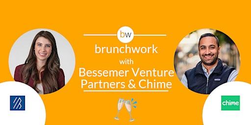 Bessemer Venture Partners & Chime: brunchwork After Hours