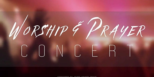 Worship & Prayer Concert