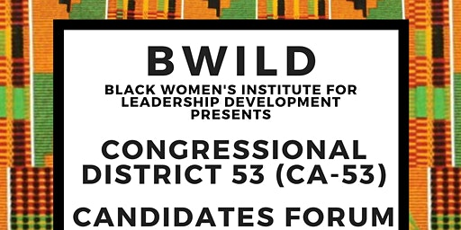 BWILD Congressional District 53 (CA-53) Candidate Forum