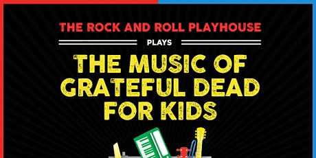 Rock and Roll Playhouse Plays the Music of the Grateful Dead for Kids tickets