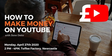 How to Make Money on YouTube with YouTube Expert, Steve Dotto tickets