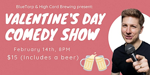 Valentine's Day Craft Beer and Comedy Show