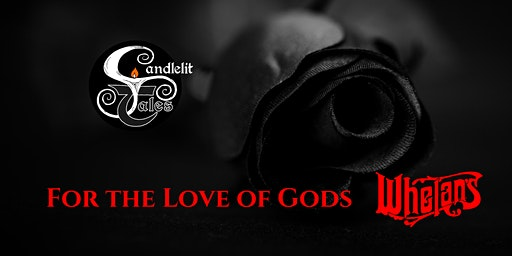 Candlelit Tales - For the Love of Gods at Whelans Upstairs