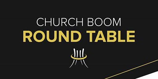 Church Boom Roundtable