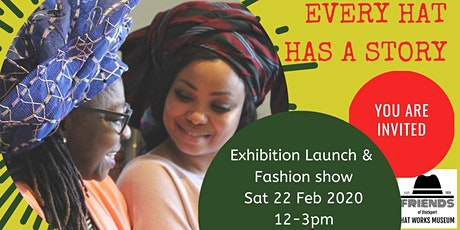 Every Hat Has a Story: Exhibition Launch & Fashion Show tickets
