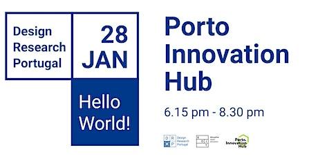 [PORTO] Design Research Portugal - Hello World bilhetes