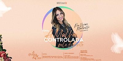 Conferência Restituídas 2020 - A Mulher Controlada Pelo Espírito