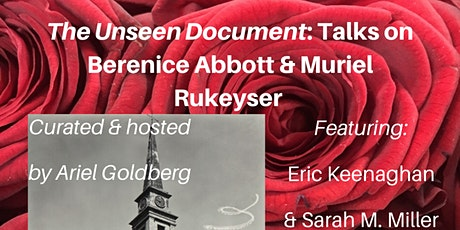 The Unseen Document: Talks on Berenice Abbott & Muriel Rukeyser tickets