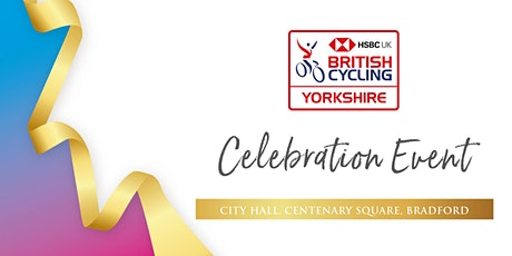 British Cycling Yorkshire Celebration Event tickets