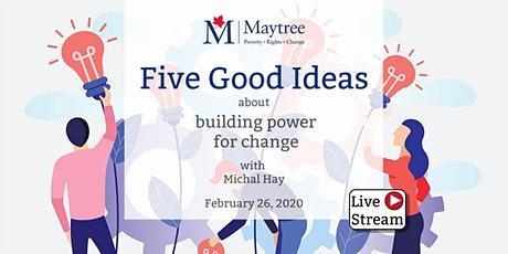 Livestream: Five Good Ideas about building power for change tickets