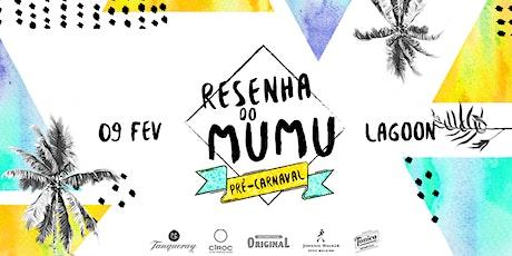 Resenha do Mumu | Pré-Carnaval - 9 Fev ingressos