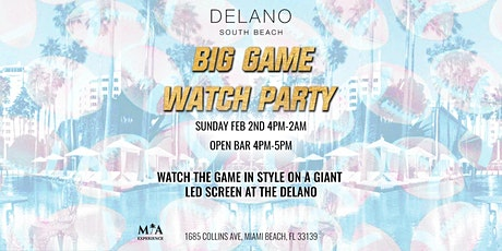The Delano South Beach Big Game Watch Party with 1HR Open Bar tickets