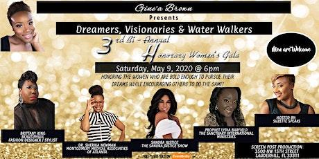 Dreamers, Visionaries & Water Walkers 3rd BiAnnual Women's Gala tickets