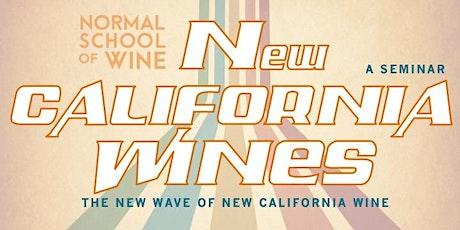 "SEMINAR - NEW CALIFORNIA WINE: The New Wave of ""New-California Wine"" tickets"