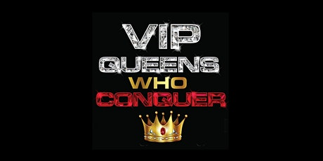 VIP Queens Who Conquer Elite Networking Event for Successful Power Women tickets