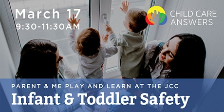Parent & Me Play and Learn : Infant and Toddler Safety tickets
