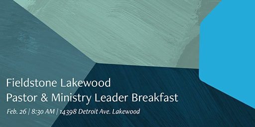 Fieldstone Lakewood Pastor & Ministry Leader Breakfast