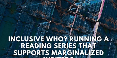 Inclusive Who? Reading Series that Support Marginalized Writers tickets