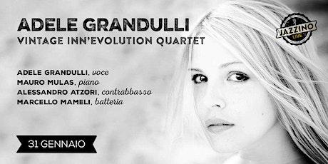 Adele Grandulli - Vintage Inn'Evolution Quartet - Live at Jazzino biglietti