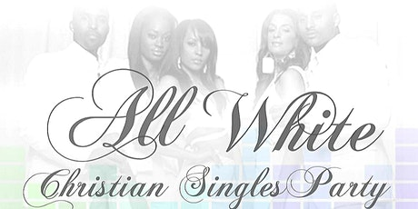 ALL WHITE CHRISTIAN  SINGLES PARTY tickets
