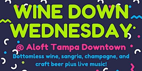 Downtown Wednesday @ Aloft Tampa Downtown tickets