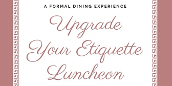 Upgrade Your Etiquette Luncheon