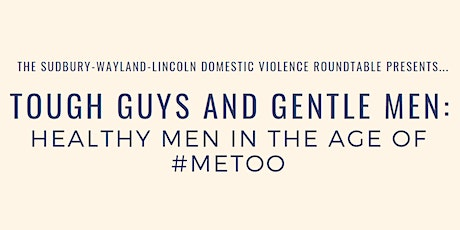 Tough Guys and Gentle Men: Healthy Men in the Age of #MeToo tickets