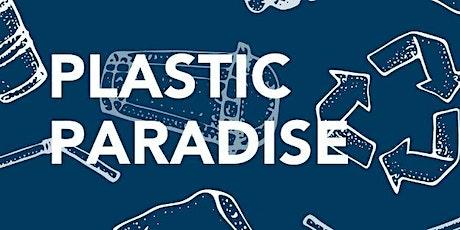 Plastic Paradise tickets