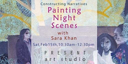 Constructing Narratives: Painting Night Scenes with Sara Khan