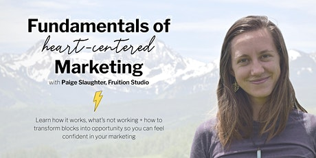 Fundamentals of Heart-Centered Marketing tickets