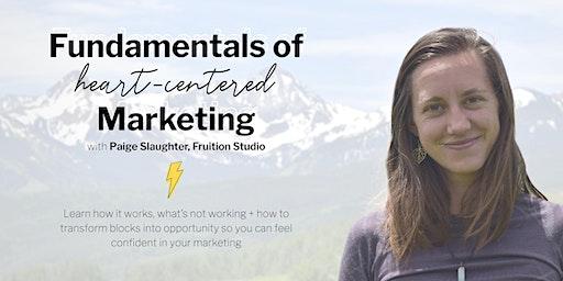 Fundamentals of Heart-Centered Marketing