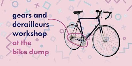 Gears and Derailleurs Workshop at the Bike Dump tickets