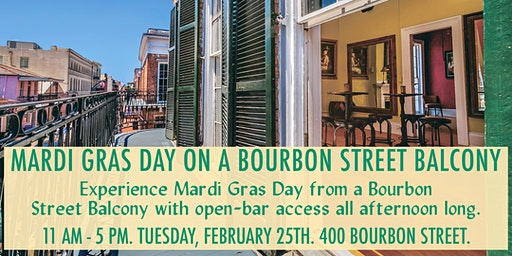 Fat Tuesday VIP Mardi Gras Balcony Experience - 400 Bourbon St. (DAY)
