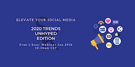2020 Social Media Trends ; Unhyped Edition tickets