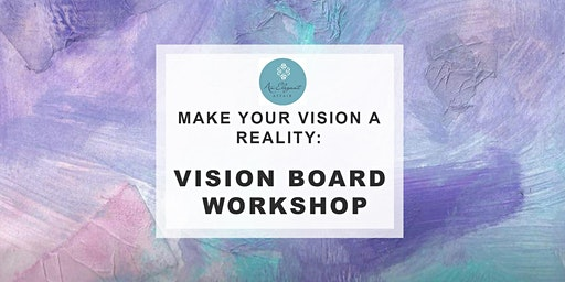 Make your Vision a Reality: Vision Board and Meditation Workshop