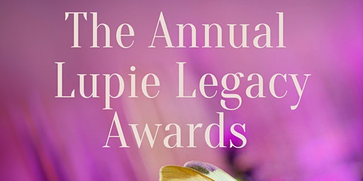 "The LupieGirl Presents: The Lupie Legacy Awards ""The Butterfly Effect""."